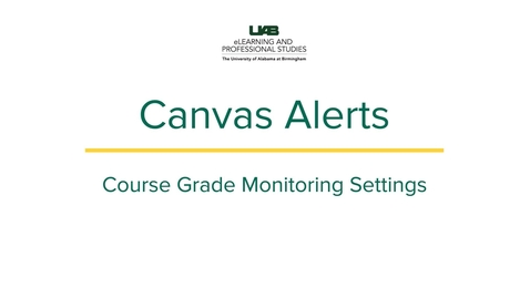Thumbnail for entry Canvas Alerts: Course Grade Monitoring Settings Tutorial