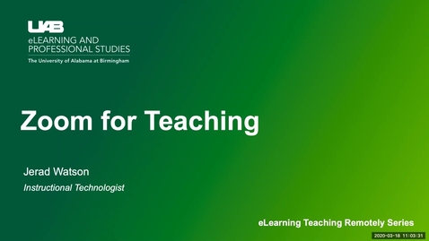 Thumbnail for entry UAB eLearning Teaching Remotely Series Zoom For Teaching