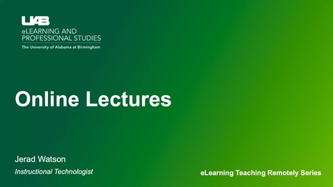 Thumbnail for entry UAB eLearning Teaching Remotely Series: Online Lectures
