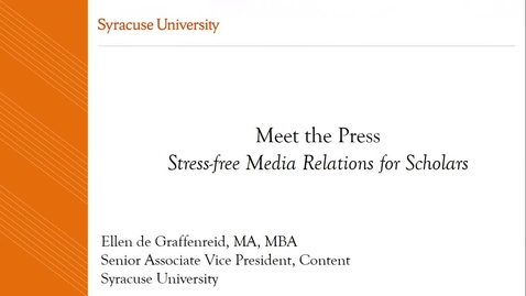 Thumbnail for entry Meet the Press: Stress-Free Media Relations for Scholars