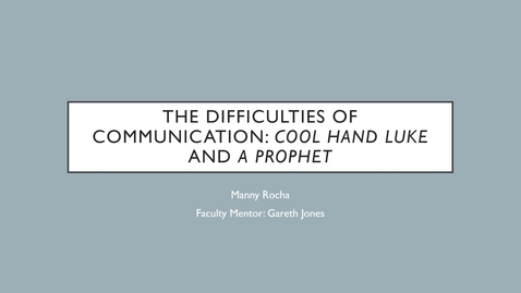 Thumbnail for entry The Difficulties of Communication: Cool Hand Luke and A Prophet