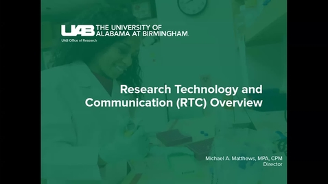 Thumbnail for entry Integrated Research Administration Portal (IRAP) & Research Technology Communications (RTC)- Michael Matthews