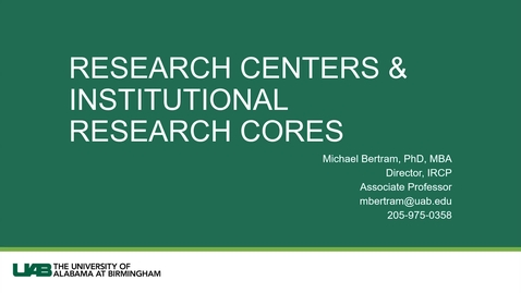 Thumbnail for entry Core Facilities/University-Wide Interdisciplinary Research Centers (UWIRCs)- Dr. Mike Bertram