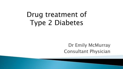 Thumbnail for entry Drug treatment of Type 2 Diabetes