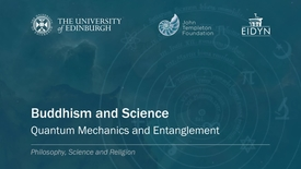 Thumbnail for entry 8. Buddhism and Science - Quantum Mechanics and Entanglement (Priest)
