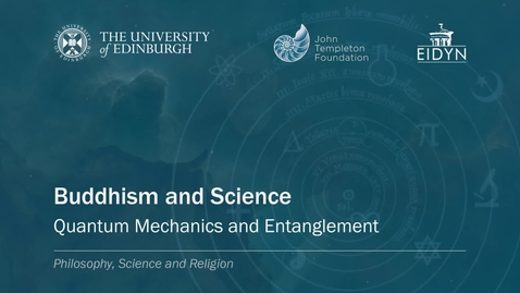 8. Buddhism and Science - Quantum Mechanics and Entanglement (Priest)