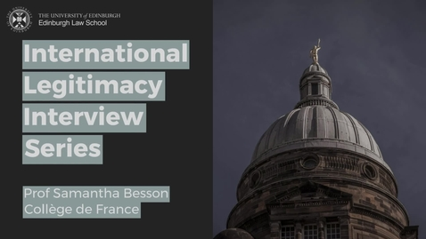 Thumbnail for entry International Legitimacy Interview: Prof Samantha Besson