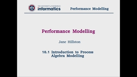 Thumbnail for entry 10.1 Introduction to Process Algebra Modelling