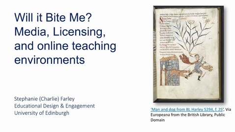 Thumbnail for entry Will it bite me? Media, Licensing and online teaching environments. 1: Open and Closed spaces