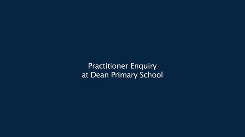 Thumbnail for entry Practitioner Enquiry at Dean Park Primary School