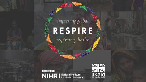 Thumbnail for entry NIHR Global Health Research Unit on Respiratory Health (RESPIRE)