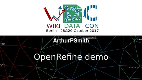 Thumbnail for entry OpenRefine demo: a tool to clean up and enrich datasets - Arthur P Smith at WikidataCon 2017