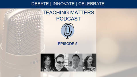 Thumbnail for entry Teaching Matters - Episode 5 - Blogging to enhance professional practice