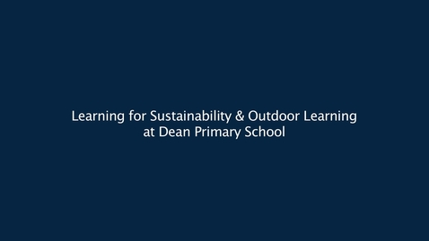 Thumbnail for entry Learning for Sustainability & Outdoor Learning at Dean Park Primary School