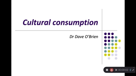 Thumbnail for entry Cultural consumption- From Bourdieu to the Omnivore and beyond Part1