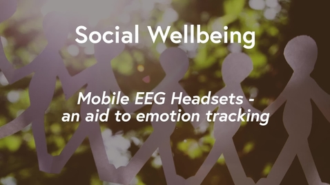 Thumbnail for entry Social Wellbeing MOOC WK3 - Mobile EEG Headsets: an aid to emotion tracking