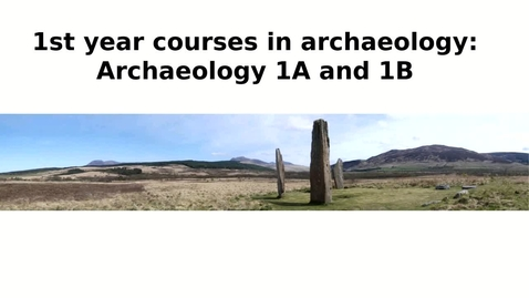 Thumbnail for entry HCA - Archaeology 1A and 1B option courses 2020