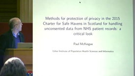 Thumbnail for entry 7 - Methods for Protection of Privacy in the 2015 Charter for Safe Havens ins Scotland for Handling Unconsented Data from NHS Patient Records: A Critical Look