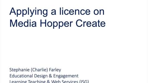 Thumbnail for entry Applying a licence on Media Hopper Create