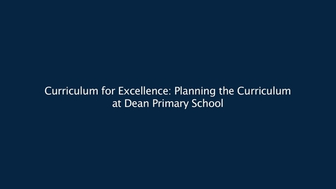Thumbnail for entry Curriculum for Excellence: Planning the Curriculum at Dean Park Primary School