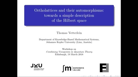 Thumbnail for entry Combining Viewpoints in Quantum Theory, Vetterlein