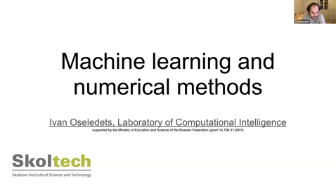 Thumbnail for entry Ivan Oseledets 11 January 2021 Machine learning and numerical methods