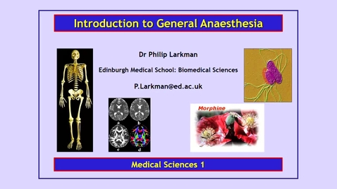 Thumbnail for entry Medical Sciences 1: Introduction to General Anaesthesia Part 1 Dr Phil Larkman