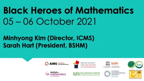 Thumbnail for entry BHoM 2021: Welcome by Minhyong Kim (Director, ICMS) and Sarah Hart (President, BSHM)