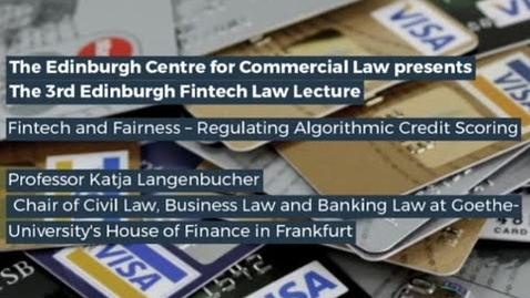 Thumbnail for entry 3rd Annual FinTech Lecture 2021 - Fintech and Fairness – Regulating Algorithmic Credit Scoring