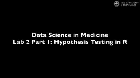 Thumbnail for entry Data Science in Medicine Lab 2: Hypothesis testing in R