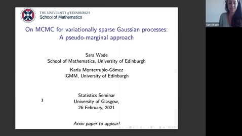 Thumbnail for entry Sara Wade & Karla Monterrubio-Gomez (Edinburgh): On MCMC for variationally sparse Gaussian processes: A pseudo-marginal approach.