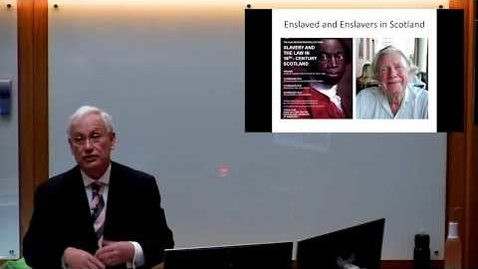 Thumbnail for entry Alan Watson Memorial Lectures: Enslaved and Enslavers in Scotland