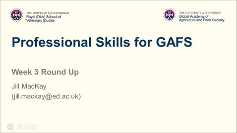 Thumbnail for entry Professional Skills for GAFS (1) - Week 3 Round-Up