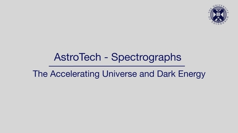 Thumbnail for entry AstroTech - Spectrographs - The accelerating universe and dark energy