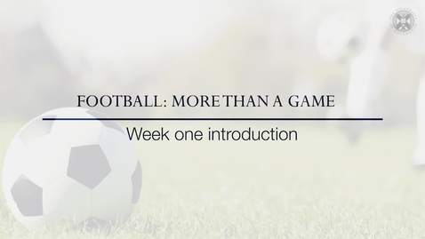 Thumbnail for entry Football: More than a game: Introduction to Week 1