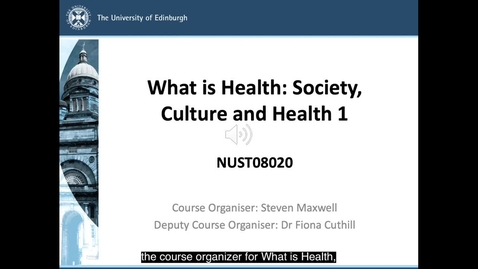 Thumbnail for entry What is Health: Society, Culture and Health 1 Course Option Overview (NUST08020)