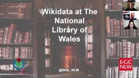 Thumbnail for entry National Library of Wales exploring the benefits of linked open data with Wikidata