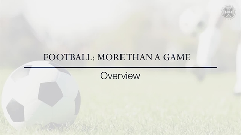 Thumbnail for entry Football: More than a game - Overview