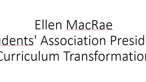 Thumbnail for entry Ellen MacRae (Students' Association President) on Curriculum Transformation
