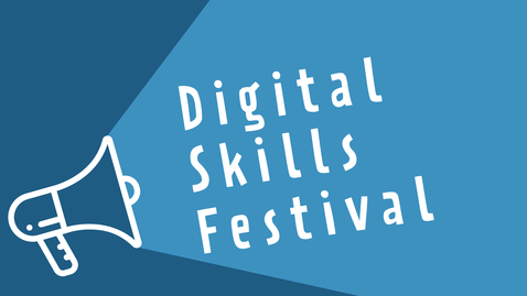 Thumbnail for entry Welcome to the 2021 Digital Skills Festival