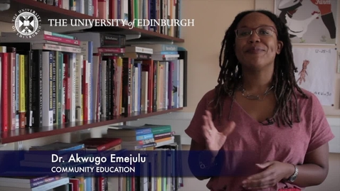 Thumbnail for entry Akwugo Emejulu-Community Education-Research In A Nutshell-The Moray House School of Education-21/08/2012
