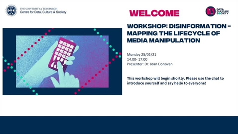 Thumbnail for entry Workshop: Disinformation - Mapping the Lifecycle of Media Maniuplation