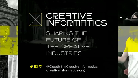 Thumbnail for entry Introduction to Creative Informatics: Chris Speed and Laura Simpson