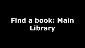 Thumbnail for entry Find a book: Main Library