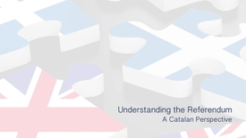 Thumbnail for entry Understanding the Referendum - A Catalan Perspective