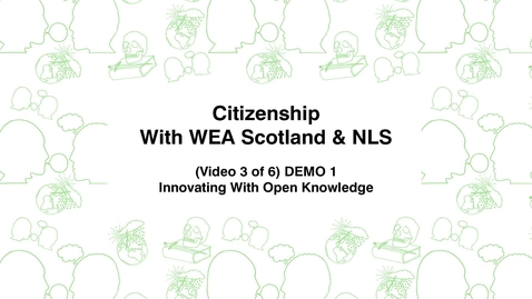 Thumbnail for entry Citizenship With WEA Scotland, (Video 3 of 6) DEMO, Innovating With Open Knowledge