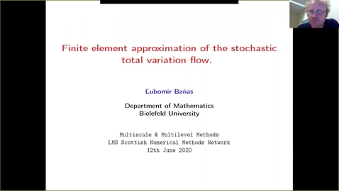 Thumbnail for entry Finite element approximation of the stochastic total variation flow  - Lubomir Banas
