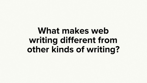Thumbnail for entry What makes web writing different from other kinds of writing?