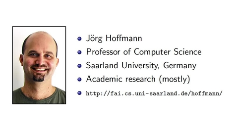 Thumbnail for entry Artificial Intelligence Planning - Jorg Hoffman - Heuristic search