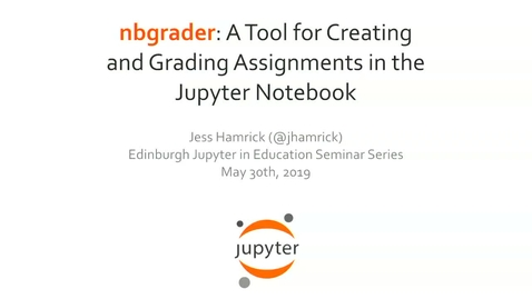 Thumbnail for entry nbgrader: A Tool for Creating and Grading Assignments in the Jupyter Notebook - Dr Jess Hamrick